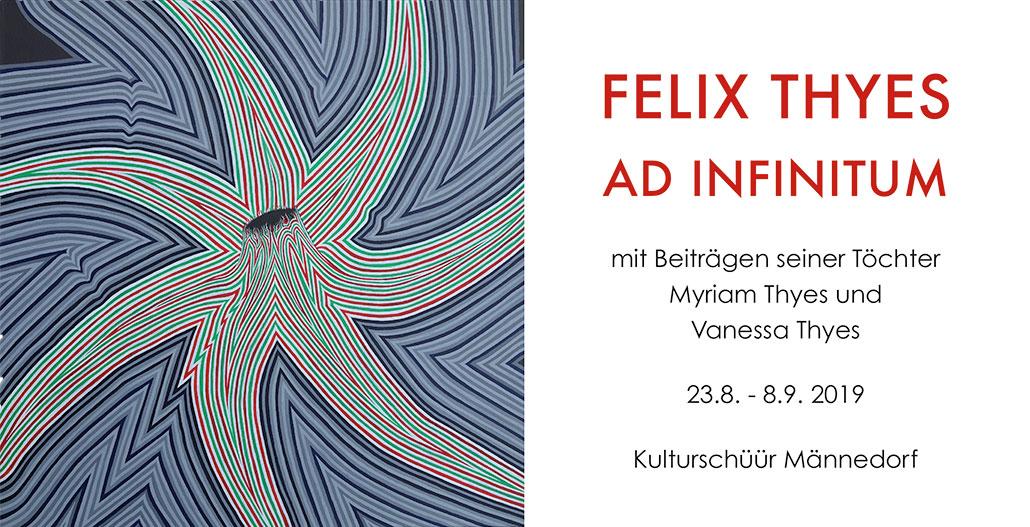 Ausstellung Felix Thyes - Ad Infinitum. Mit Beiträgen seiner Töchter Myriam Thyes und Vanessa Thyes. 23.8.-8.9.2019.