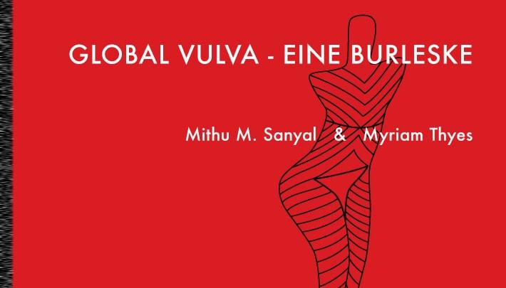 GLOBAL VULVA – EINE BURLESKE