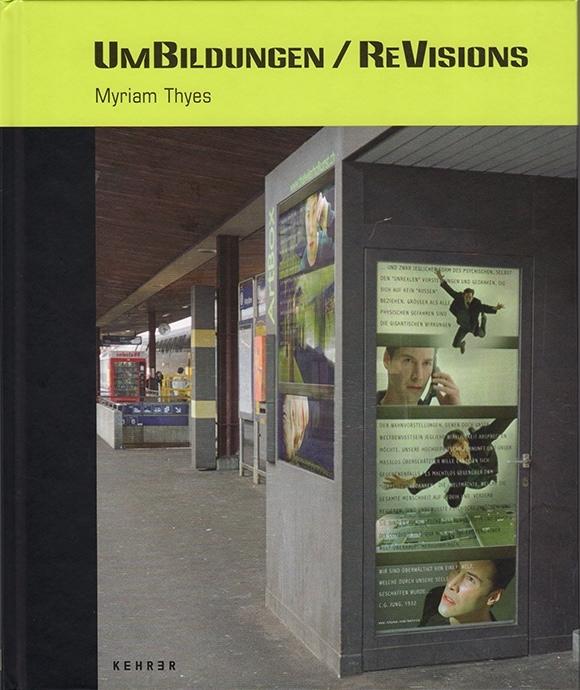 Myriam Thyes 'Umbildungen / ReVisions'. Künstlerbuch, 2007.